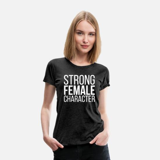 Strong T-Shirts - Strong Female Character Feminism - Women's Premium T-Shirt charcoal gray