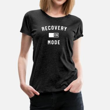 Addiction Recovery Mode On - Women's Premium T-Shirt