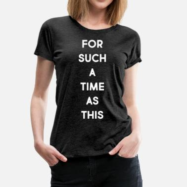 Timing For Such A Time As This - Women's Premium T-Shirt