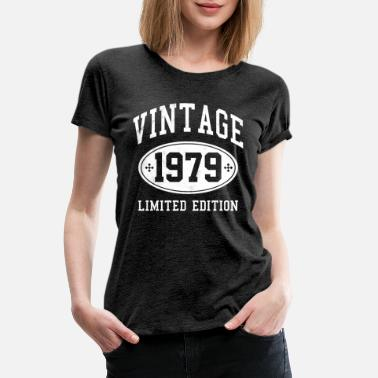 1979 Limited Edition 40th Birthday - Vintage 1979 Funny Gift - Women's Premium T-Shirt