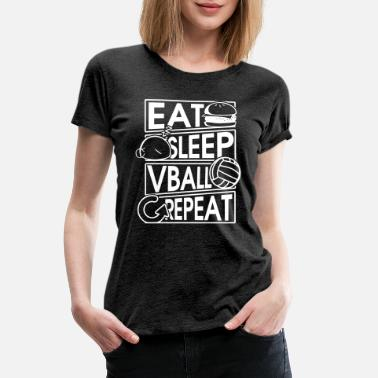 Vball Eat Sleep Vball Repeat Volleyball Geschenk - Women's Premium T-Shirt