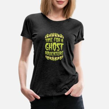 Ghost Hunter Paranormal Ghost Hunter summon Demons Gift - Women's Premium T-Shirt