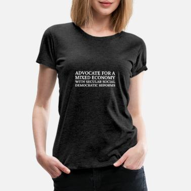 Reform Text: Advocate for a mixed economy... (white) - Women's Premium T-Shirt