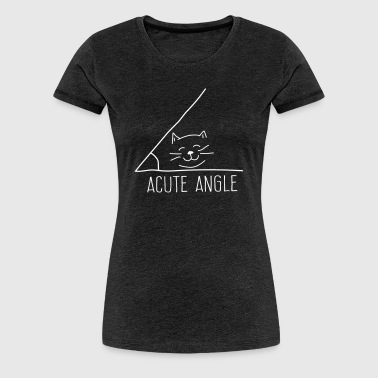 Acute Angle Cat - Women's Premium T-Shirt