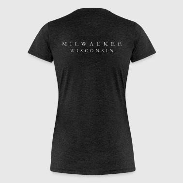 Milwaukee, Wisconsin (Ancient White) - Women's Premium T-Shirt