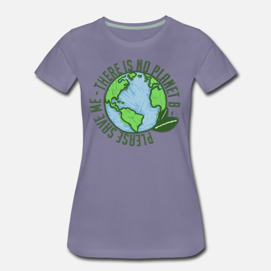 There T-Shirts - There is no planet B - Save the planet! - Women's Premium T-Shirt washed violet