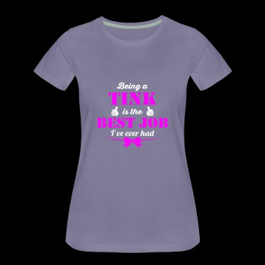 Being Tink is best job ever - Women's Premium T-Shirt