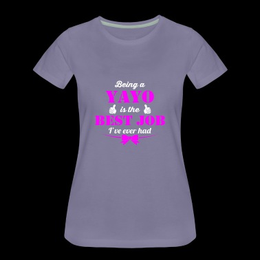 Being YaYo is best job ever - Women's Premium T-Shirt