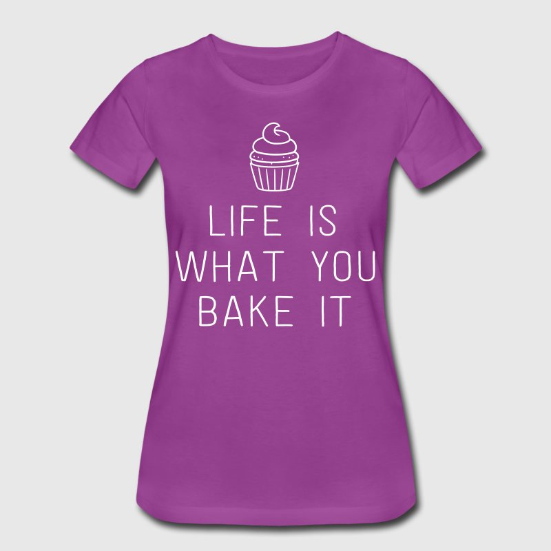 Life is what you bake it - Women's Premium T-Shirt