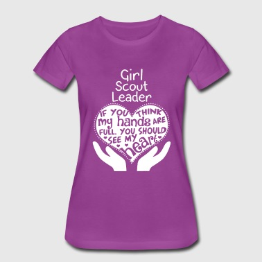 Girl Scout Leader - You should see my heart - Women's Premium T-Shirt