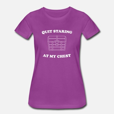 Chest Sayings Quit Staring At My Chest - Women's Premium T-Shirt
