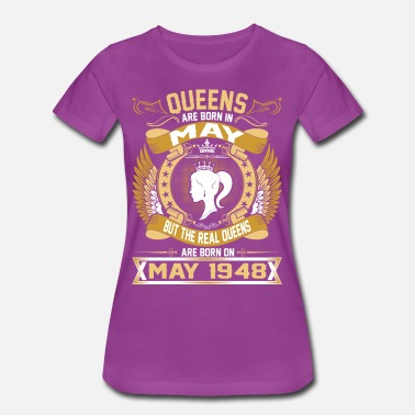 May 1948 The Real Queens Are Born On May 1948 - Women's Premium T-Shirt