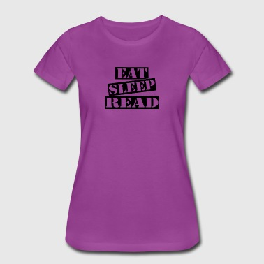 Porn Sleep eat sleep read - Women's Premium T-Shirt