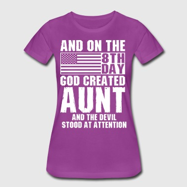 And On The 8th Day God Created Aunt And The Devil  - Women's Premium T-Shirt