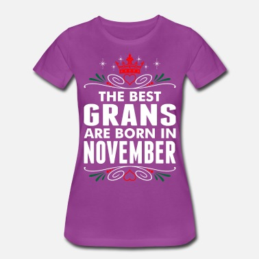 Best Born In November The Best Grans Are Born In November - Women's Premium T-Shirt