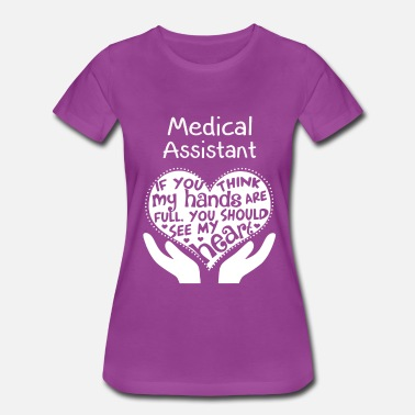 Medical Assistant Medical assistant - You should see my heart - Women's Premium T-Shirt