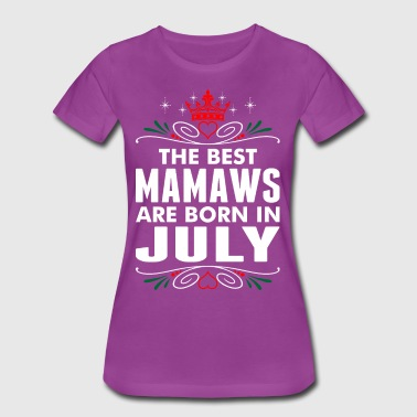 The Best Mamaws Are Born In July - Women's Premium T-Shirt