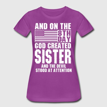 And On The 8th Day God Created Sister And The Devi - Women's Premium T-Shirt