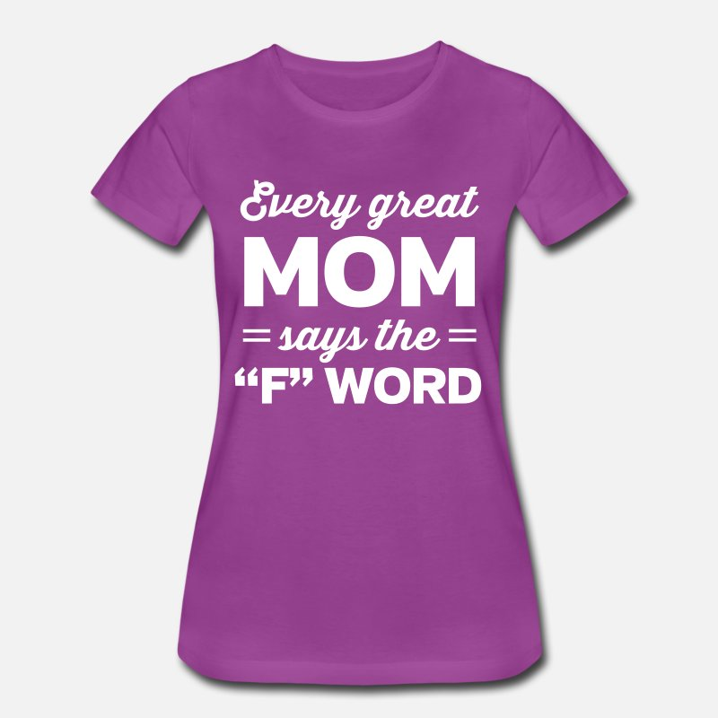 Attitude T-Shirts - Every great mom says the F word - Women's Premium T-Shirt light purple