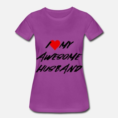Marriage I love my husband awesome Couple marriage - Women's Premium T-Shirt
