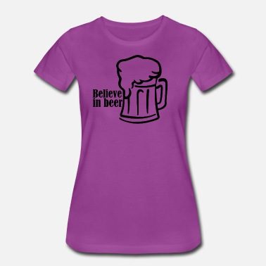 Believe In Beer believe in beer - Women's Premium T-Shirt