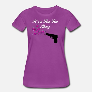 My Weekend It's a Pew Pew Thing 2 - Women's Premium T-Shirt