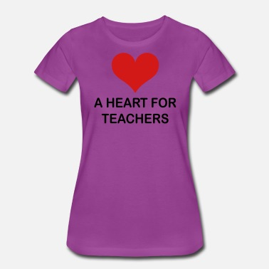 Teacher Heart A Heart for Teachers - Women's Premium T-Shirt
