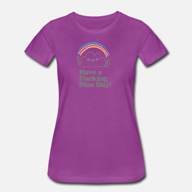 a78e72f6 Have a F-ing Nice Day - Women's Premium T-. Women's Premium T-Shirt