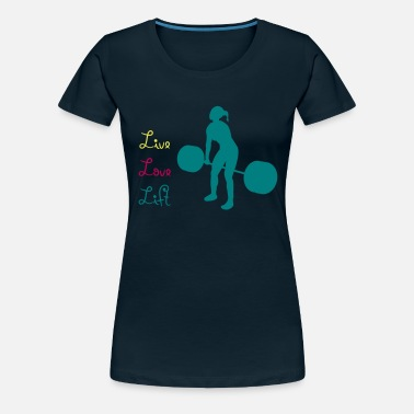 Lifting Live Love Lift - Weight lifting - Women's Premium T-Shirt