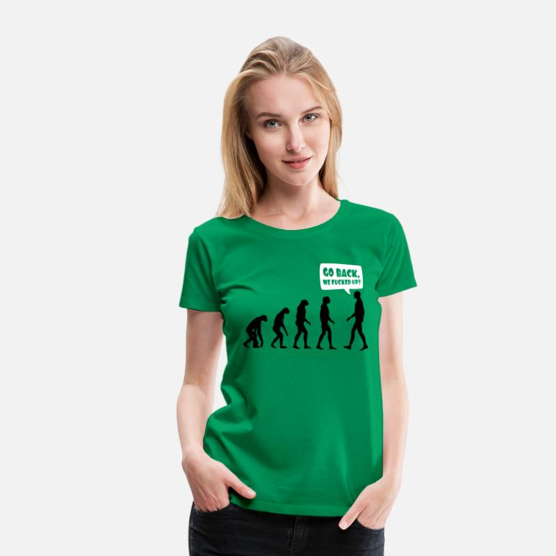 Vegan T-Shirts - Go back we fucked up - Women's Premium T-Shirt kelly green
