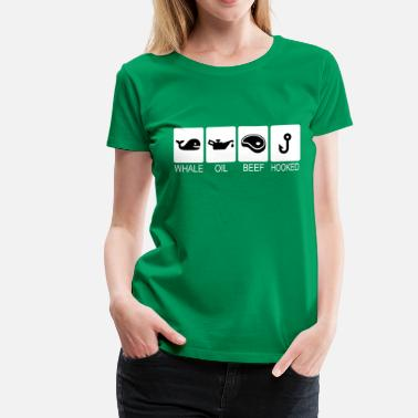 How To Speak Irish Whale Oil Beef Hooked Whale Oil Beef Hooked - Women's Premium T-Shirt