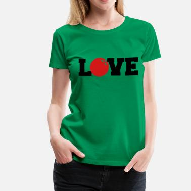 I Love Bowling Bowling Ball I Love Bowling - Women's Premium T-Shirt