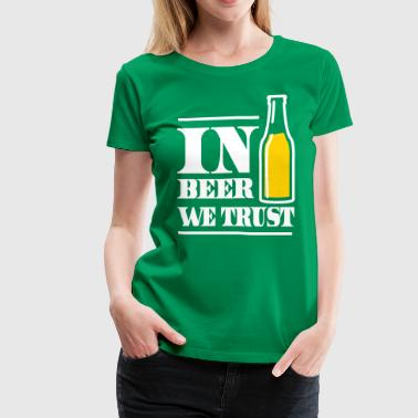 In beer we trust - Women's Premium T-Shirt