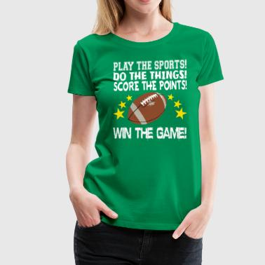 Play the Sports, Win the Game! - Women's Premium T-Shirt