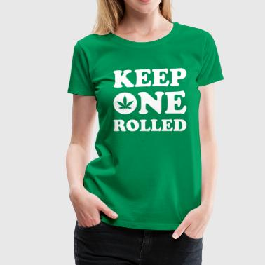 Keep One Rolled - Women's Premium T-Shirt