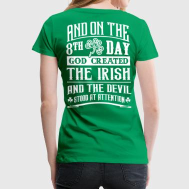 8th Day God Created Irish - Devil Stood Attention - Women's Premium T-Shirt