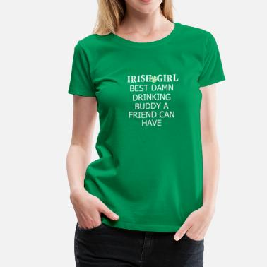 Irish Festival Irish Girl Drinking Buddy - Women's Premium T-Shirt