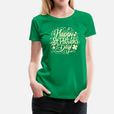 St Patricks Day Happy St Patricks Day - Women's Premium T-Shirt