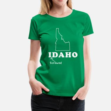 Idaho Idaho. I screwed Daho - Women's Premium T-Shirt