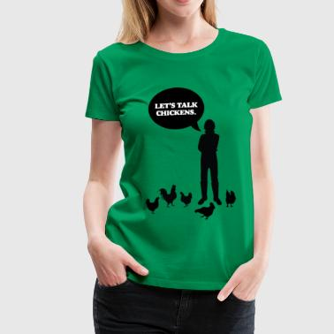 Golden Egg Shop Let's talk chickens - Women's Premium T-Shirt