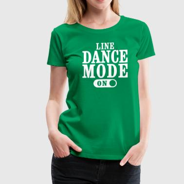 LINE DANCE MODE, ON - Women's Premium T-Shirt