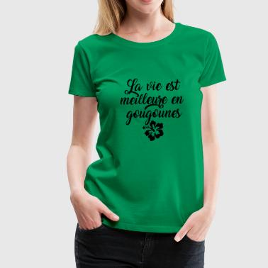 Life is better in flip flops in french - Women's Premium T-Shirt