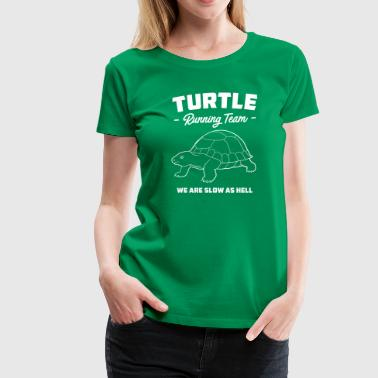 Turtle Running Team - We Are Slow As Hell - Women's Premium T-Shirt