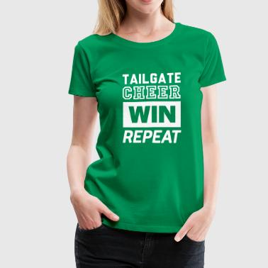 Tailgate Cheer Win Repeat - Women's Premium T-Shirt