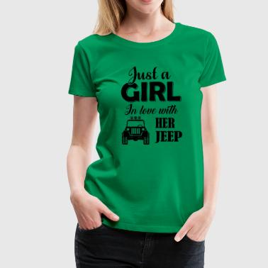 JUST A GIRL IN LOVE WITH HER JEEP - Women's Premium T-Shirt