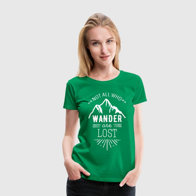 Not all who wander are lost Traveling T Shirt - Women's Premium T-Shirt