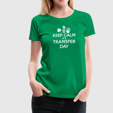 Keep Calm it's TRANSFER DAY! - Women's Premium T-Shirt