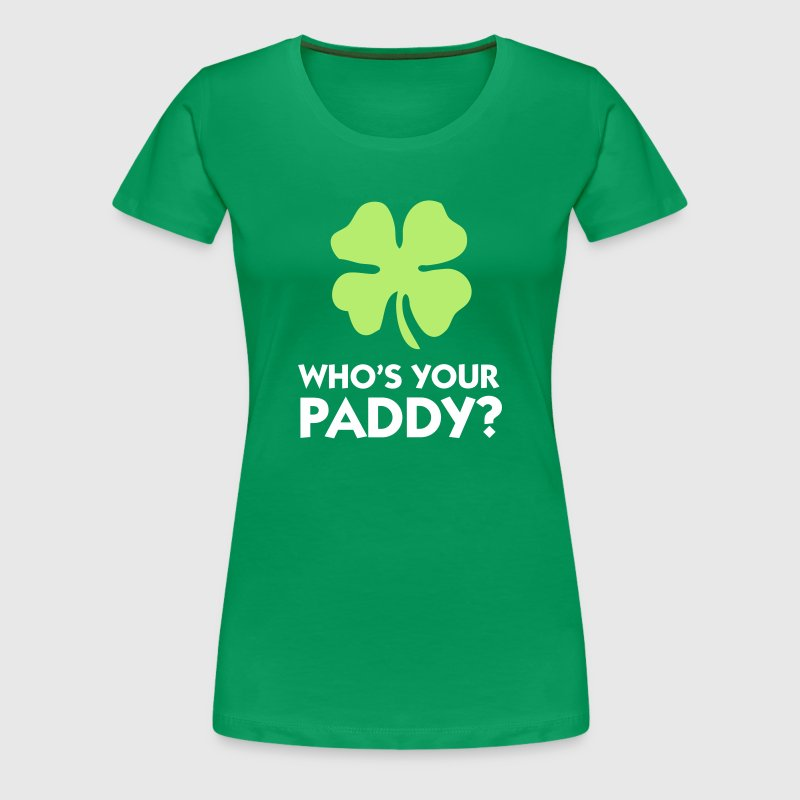 Who's your Paddy? - Women's Premium T-Shirt
