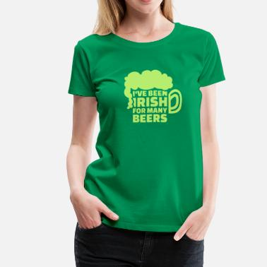 Patrick Funny I've been Irish for many beers - Women's Premium T-Shirt