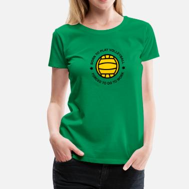 Volleyball Fan Volleyball - Women's Premium T-Shirt